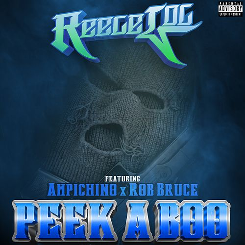 Peek A Boo (feat. Ampichino & Rob Bruce) by Reece Loc