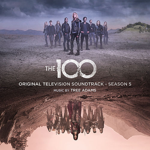 The 100: Season 5 (Original Television Soundtrack) by Tree Adams