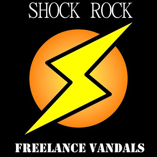 Shock Rock von Freelance Vandals