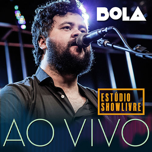 Bola no Estúdio Showlivre (Ao Vivo) by Bola