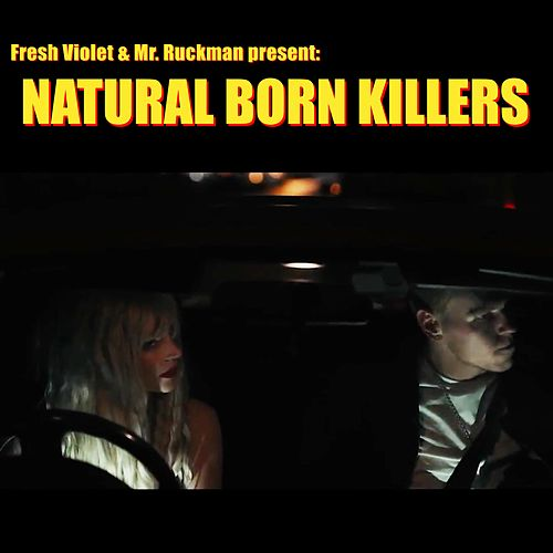 Natural Born Killers by Fresh Violet
