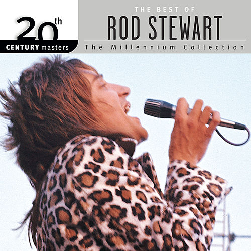 20th Century Masters: The Millennium Collection: Best of Rod Stewart (Reissue) by Rod Stewart