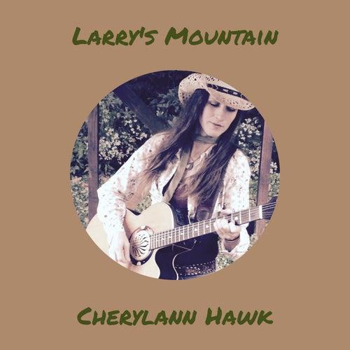 Larry's Mountain by Cherylann Hawk