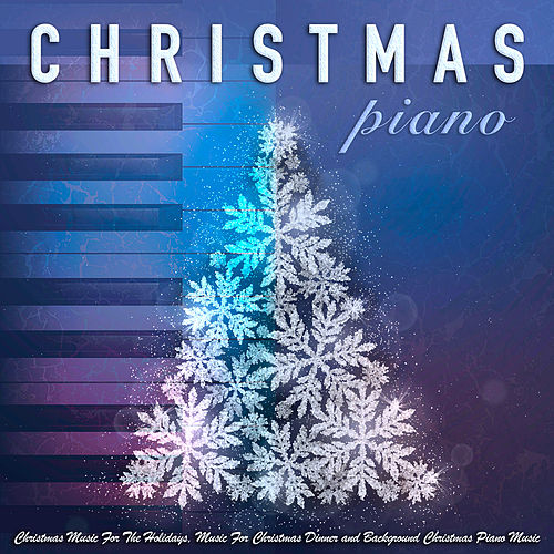 Piano Christmas Music.Christmas Piano Christmas Music Holiday Music By