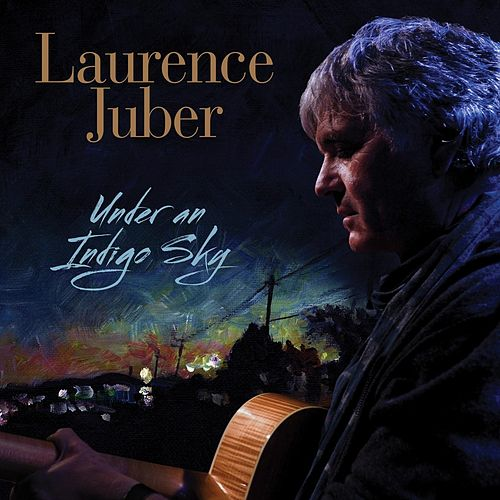 Under an Indigo Sky de Laurence Juber