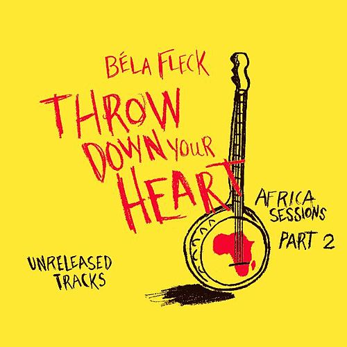Throw Down Your Heart - Africa Sessions Part 2 by Béla Fleck