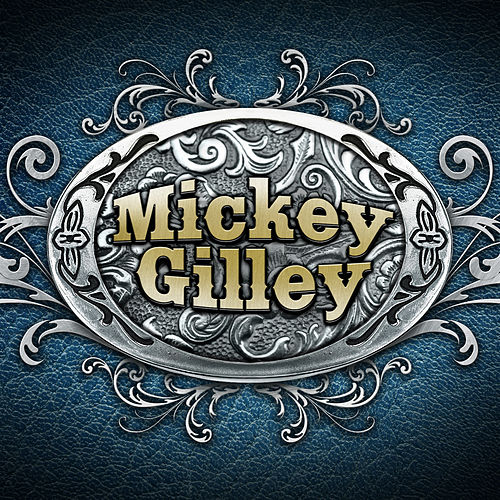Mickey Gilley by Mickey Gilley