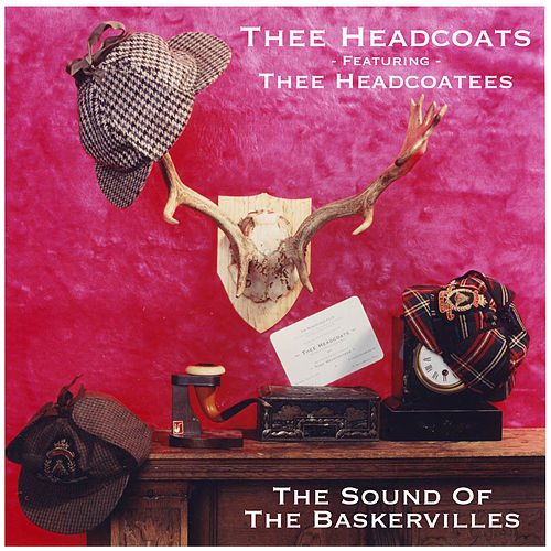 The Sound Of The Baskervilles by Thee Headcoats