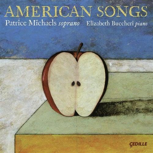 Michaels, Patrice: American Songs by Elizabeth Buccheri