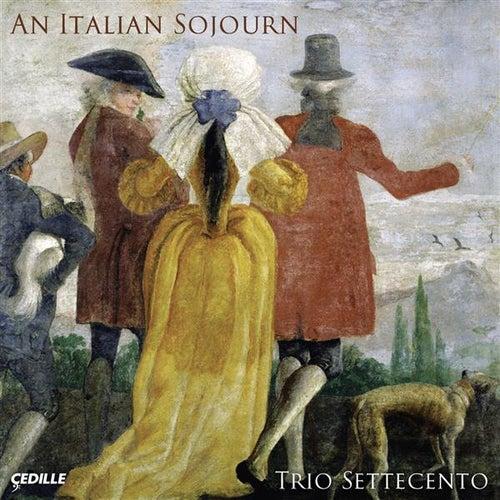 Italian Sojourn (An) by Trio Settecento