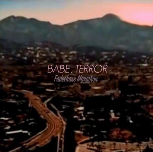 Fadechase Marathon von Babe, Terror