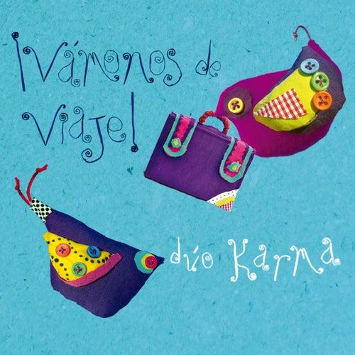 ¡Vámonos de viaje! by Dúo Karma