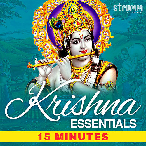 Krishna Essentials - 15 Minutes by Various Artists