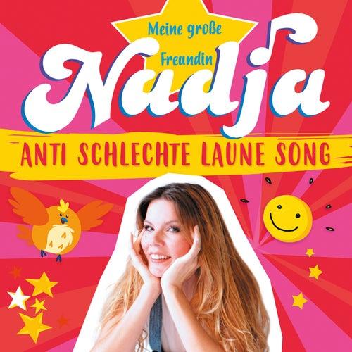 Anti Schlechte Laune Song von Meine große Freundin Nadja