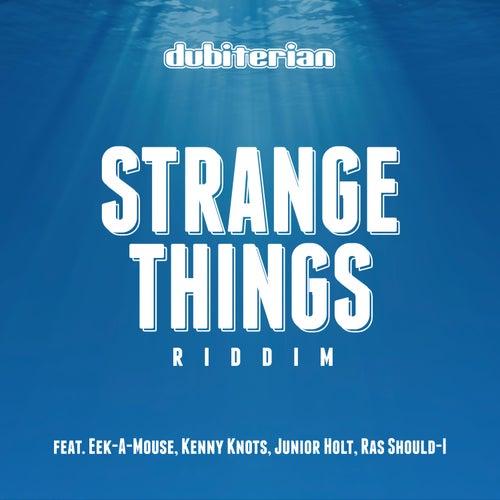 Strange Things Riddim by Dubiterian