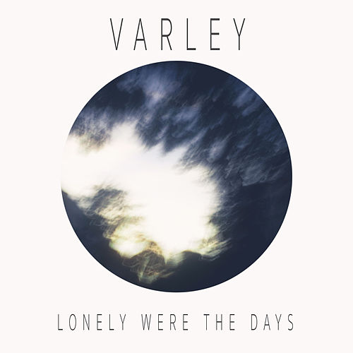 Lonely Were the Days de Varley