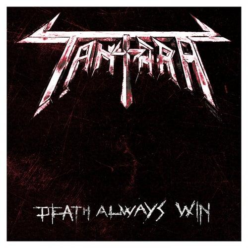 Death Always Win by Tantara