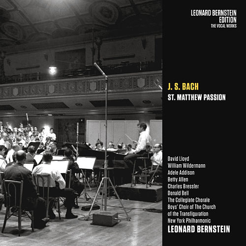 Bach: St Matthew Passion, BWV 244 von Leonard Bernstein / New York Philharmonic