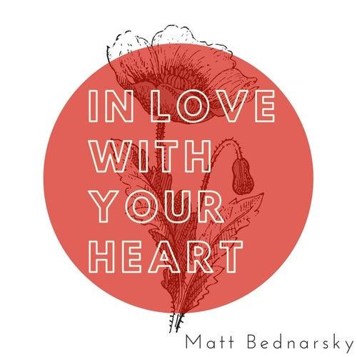 In Love With Your Heart by Matt Bednarsky