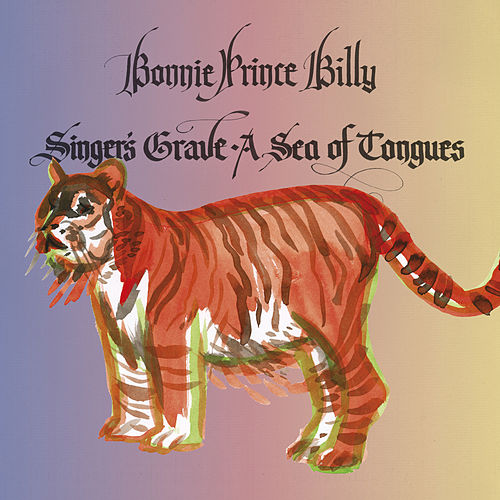 Singer's Grave A Sea Of Tongues von Bonnie 'Prince' Billy