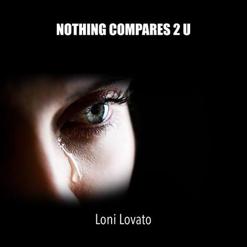 Nothing Compares 2 U di Loni Lovato