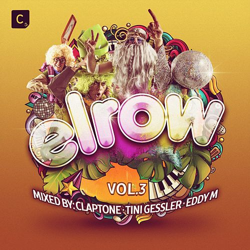 Elrow Vol. 3 (Mixed by Claptone, Tini Gessler & Eddy M) fra Various Artists