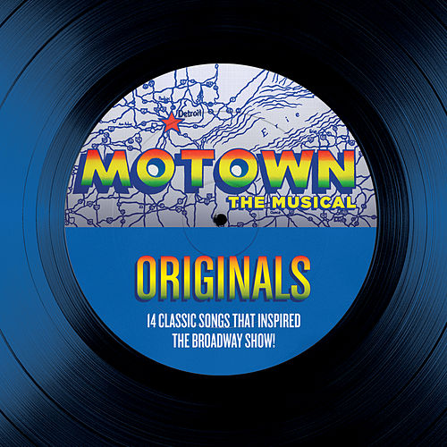 Motown The Musical Originals - 14 Classic Songs That Inspired The Broadway Show! de Various Artists