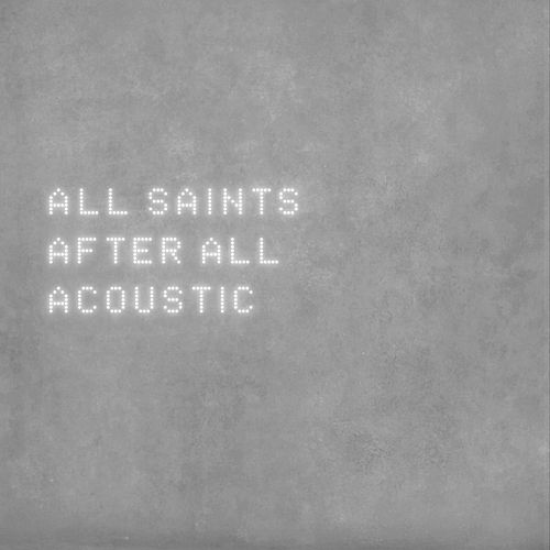 After All (Acoustic) de All Saints