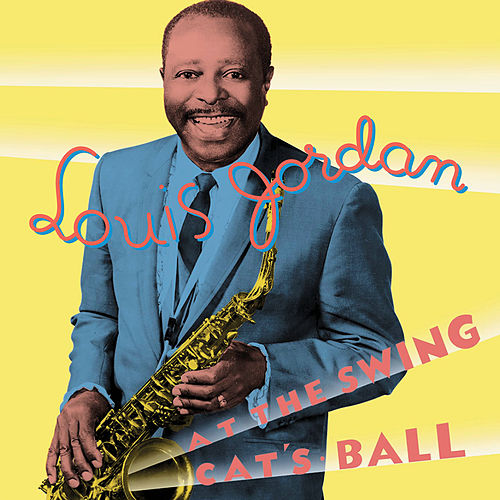 At The Swing Cat's Ball by Louis Jordan