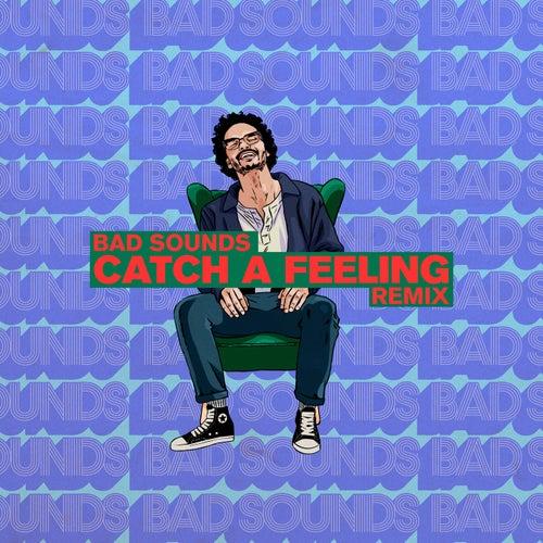 Catch a Feeling (Bad Sounds Remix) de Zach Said