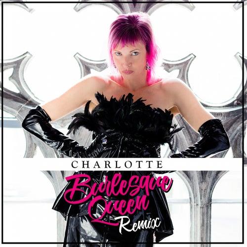 Burlesque Queen (Remix) by Charlotte