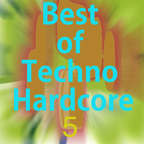 Best of Techno Hardcore 5 by Various Artists