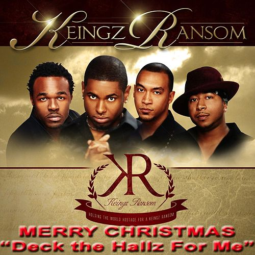 Deck the Hallz for Me (Radio Edit) de Keingz Ransom
