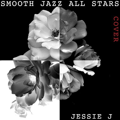 Smooth Jazz All Stars Perform Jessie J von Smooth Jazz Allstars