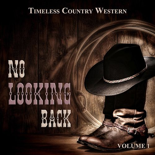 Timeless Country Western: No Looking Back, Vol. 1 by Various Artists