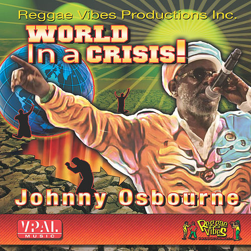 World in a Crisis by Johnny Osbourne