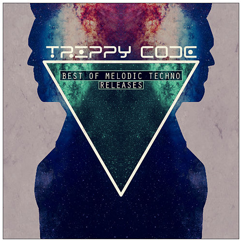 TRIPPY CODE Best of Melodic Techno by Various Artists