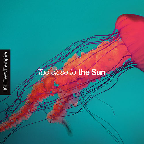 Too Close to the Sun (Acoustic) von Lightwave Empire