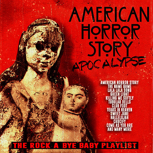 American Horror Story - (Apocalypse) - The Rock-A-Bye Baby Playlist by Various Artists