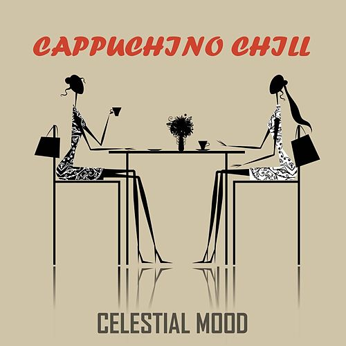 Cappuccino : Celestial Mood by Various Artists