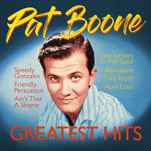 Greatest Hits by Pat Boone
