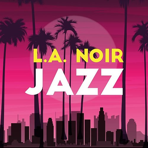 L.A. Noir: Jazz de Various Artists