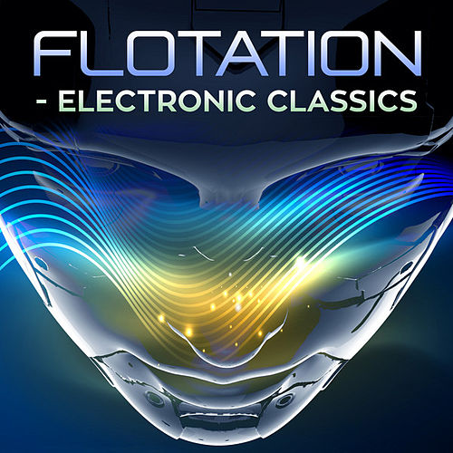 Flotation - Electronic Classics by Various Artists