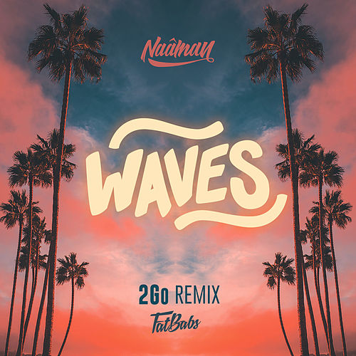 Waves (2Go Remix) by Naâman & Fatbabs