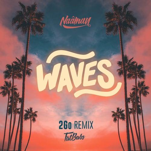 Waves (2Go Remix) de Naâman & Fatbabs