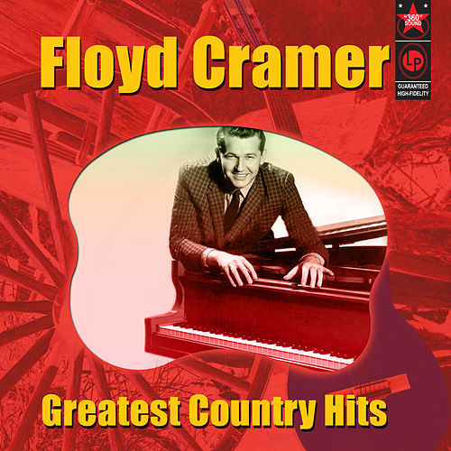 Greatest Country Hits by Floyd Cramer