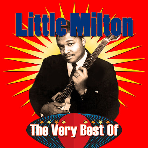 The Very Best of Little Milton von Little Milton