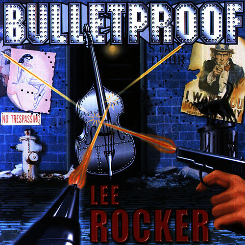 Bulletproof by Lee Rocker