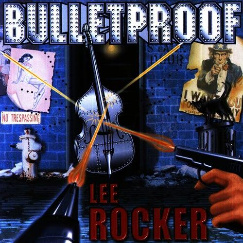 Bulletproof by Lee Rocker