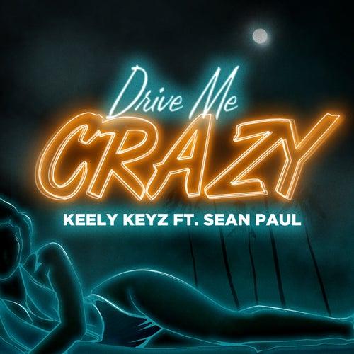 Drive Me Crazy by Keely Keyz